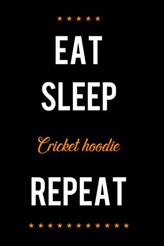 Eat Sleep Cricket hoodie Repeat: Notebook Lined pages, 6.9 inches,120 pages, White paper Journal