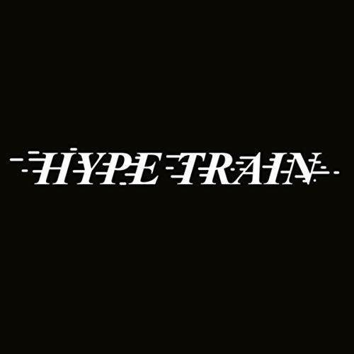 Hype Train [Explicit]