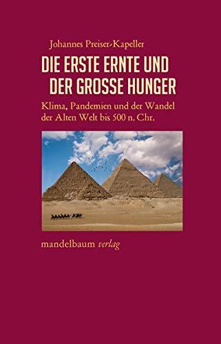Die erste Ernte und der große Hunger: Klima, Pandemien und der Wandel der Alten Welt bis 500 n. Chr. (Expansion, Interaktion, Akkulturation: Globalhistorische Skizzen)