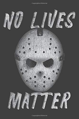 No Lives Matter Horror Ice Hockey Mask: Daily Planner Journal: Notebook Planner,To Do List, Daily Organizer (6