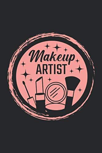 Makeup Artist: Make up Artist MUA Kosmetikerin Stylistin Kosmetikerin Notizbuch DIN A5 120 Seiten für Notizen, Zeichnungen, Formeln | Organizer Schreibheft Planer Tagebuch