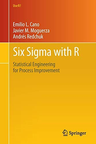 Six Sigma with R: Statistical Engineering for Process Improvement (Use R! Book 36) (English Edition)