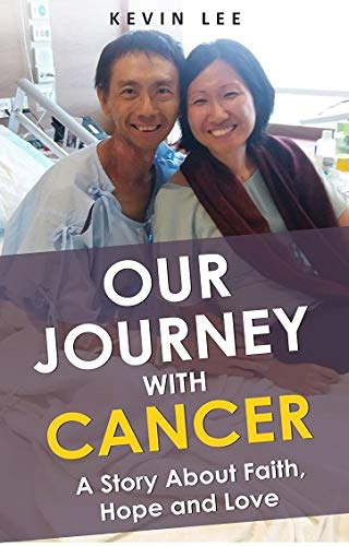 Our Journey With Cancer: A Story About Faith, Hope and Love (English Edition)