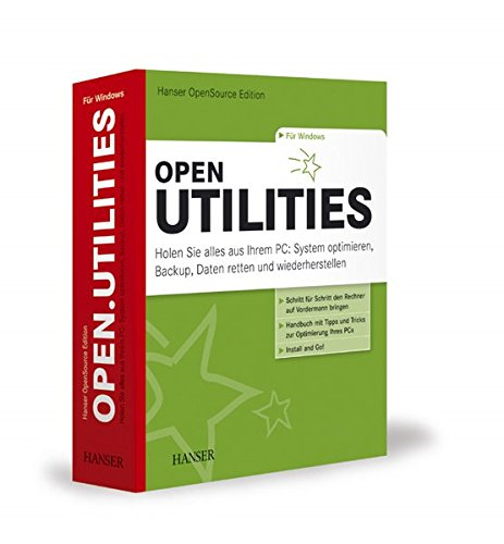 Hanser OpenSource Edition, open.Utilities: Holen Sie alles aus Ihrem PC: Daten retten und wiederherstellen, Backup, System optimieren, Dateien verwalten