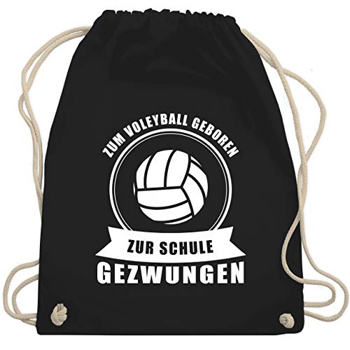 Shirtracer Volleyball - Zum Volleyball geboren. Zur Schule gezwungen - Unisize - Schwarz - turnbeutel volleyball - WM110 - Turnbeutel und Stoffbeutel aus Baumwolle