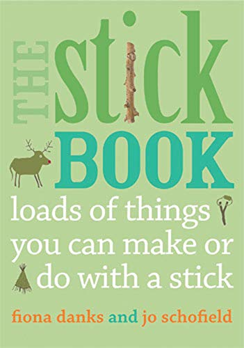 Stick Book: Loads of Things You Can Make or Do with a Stick (Going Wild)