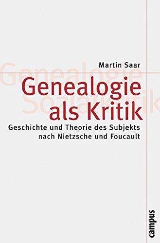 Genealogie als Kritik: Geschichte und Theorie des Subjekts nach Nietzsche und Foucault (Theorie und Gesellschaft)