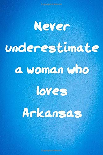 Never underestimate a woman who loves Arkansas