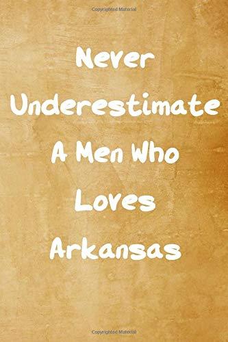 Never underestimate a Men who loves Arkansas