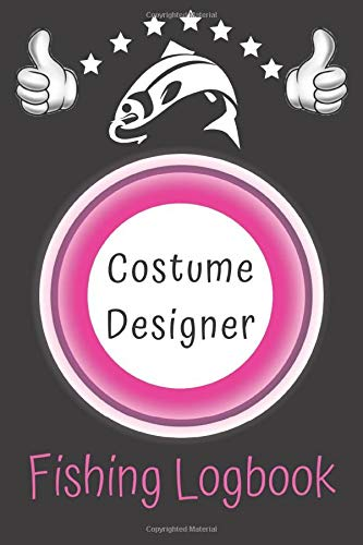 COSTUME DESIGNER FISHING LOGBOOK: Fishing Days Activity Record, Fishing Trip Experiences