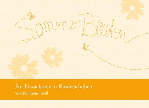 Sommerblüten: Für Erwachsene in Kinderschuhen