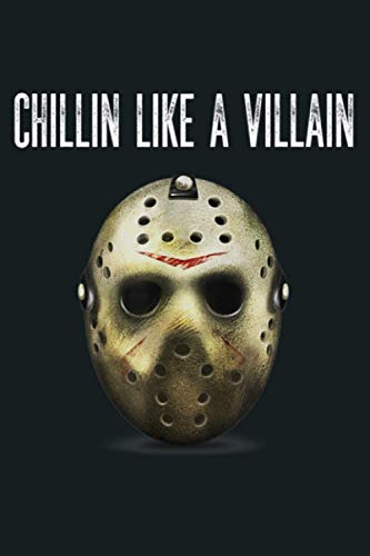Chillin Like A Villain Hockey Mask Funny Horror Movie: Notebook Planner -6x9 inch Daily Planner Journal, To Do List Notebook, Daily Organizer, 114 Pages