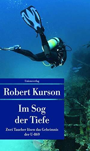 Im Sog der Tiefe: Zwei Taucher lösen das Geheimnis der U-869 (Unionsverlag Taschenbücher)