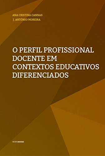 O Perfil Profissional Docente em Contextos Educativos Diferenciados (Educação e Formação) (Portuguese Edition)