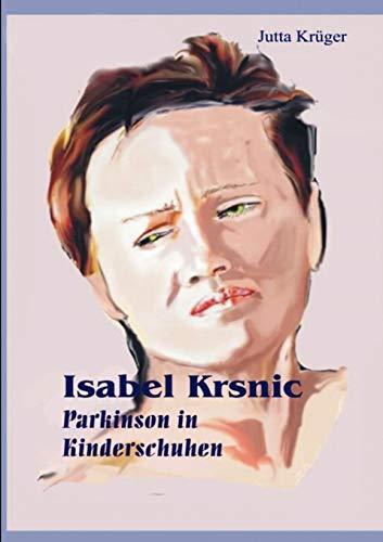 Isabel Krsnic: Parkinson in Kinderschuhen