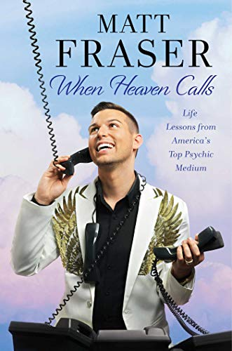 When Heaven Calls: Life Lessons from America's Top Psychic Medium