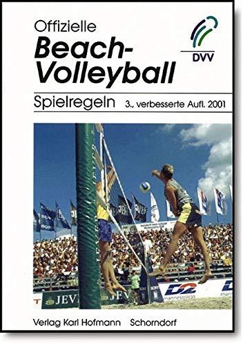 Offizielle Beach-Volleyball-Spielregeln: Die offiziellen Beach-Volleyball-Spielregeln der FIVB, Ausgabe 2001