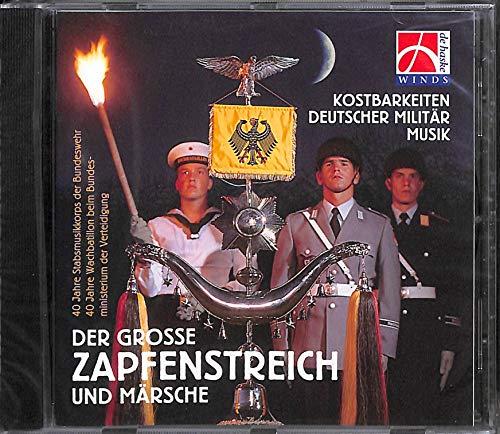 Kostbarkeiten Deutscher Militärmusik: Der Grosse Zapfenstreich und Märsche