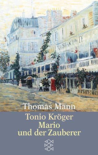 Tonio Kröger / Mario und der Zauberer. Ein tragisches Reiseerlebnis.