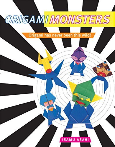 Origami Monsters: Origami has never been this wild! by Isamu Asahi (2002-08-15)
