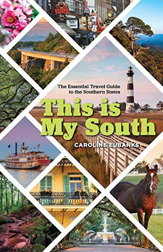 This Is My South: The Essential Travel Guide to the Southern States