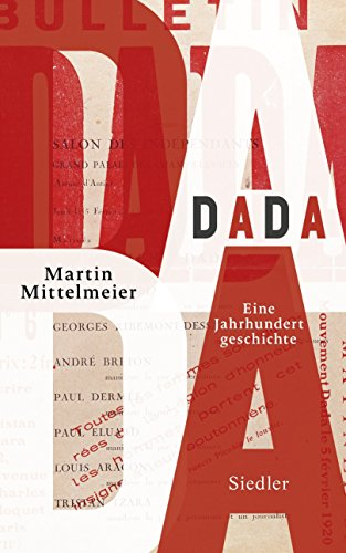 DADA: Eine Jahrhundertgeschichte