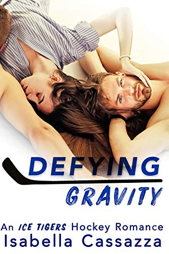 Defying Gravity (An Ice Tigers Hockey Romance Book 1) (English Edition)