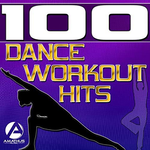 100 Dance Workout Hits - Techno, Electro, House, Trance Exercise & Aerobics Music