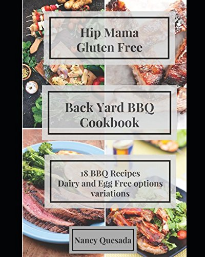Gluten Free Back Yard BBQ Cooking: dairy and egg free options