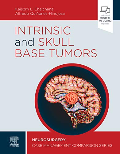 Intrinsic and Skull Base Tumors - E-Book: Neurosurgery: Case Management Comparison Series (English Edition)