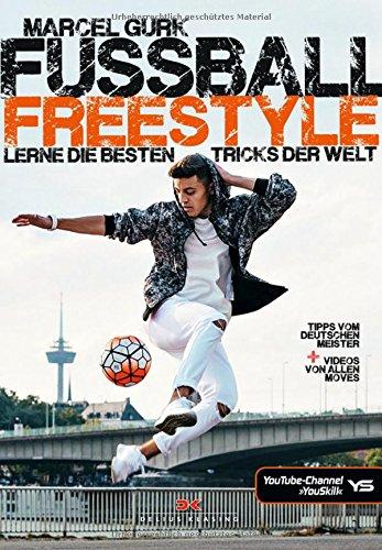 Fußball Freestyle: Lerne die besten Tricks der Welt