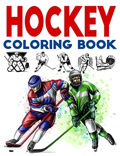 Hockey Coloring Book: Ice Hockey Coloring Book for Kids I Be a Hockey Legend with This Hockey Activity Book I Best Gift Idea For Boys And Girls For Any Age .