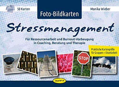 Foto-Bildkarten Stressmanagement: Für Ressourcenarbeit und Burnout-Vorbeugung in Coaching, Beratung und Therapie