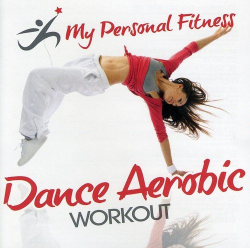 Dance Aerobic Workout: My Personal Fitness