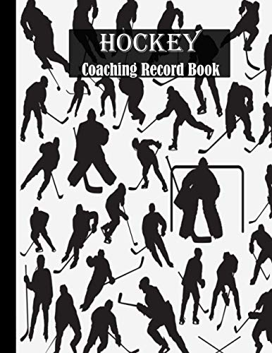 Hockey Coaching Record Book: Ice Hockey Log Book Field Version for Planning Your Game Strategies. Great Gift for Coaches and Players. 100 Full Page Ice Hockey Court Diagrams for Drawing Up Plays