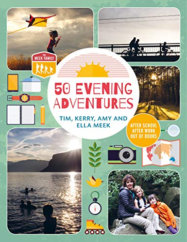 50 Evening Adventures: After School, After Work, Out of Doors (English Edition)