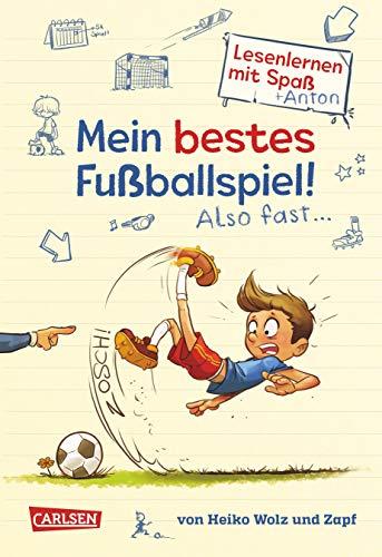 Mein bestes Fußballspiel! Also fast ... (Lesenlernen mit Spaß + Anton 1): Antons Fußball-Tagebuch – ein Comic-Roman zum Lesenlernen