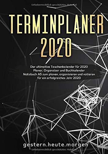 Terminplaner 2020: Der ultimative Taschenkalender für 2020 | Planer, Organzizer und Buchkalender | Notizbuch A5 zum planen, organisieren und notieren | für ein erfolgreiches Jahr 2020
