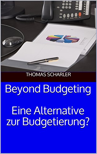 Beyond Budgeting: Eine Alternative zur Budgetierung?