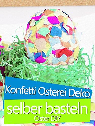 Clip: Konfetti Osterei Deko selber basteln - Oster DIY
