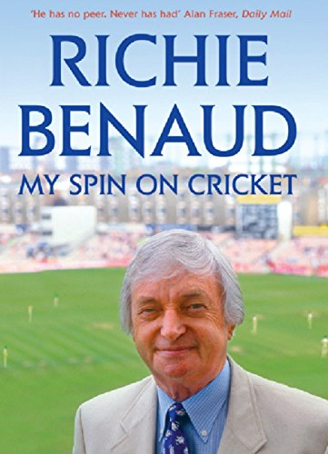 My Spin on Cricket: A celebration of the game of cricket (English Edition)