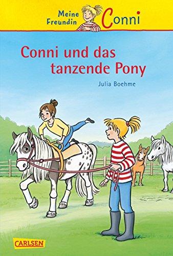 Conni-Erzählbände, Band 15: Conni und das tanzende Pony von Julia Boehme (Februar 2010) Gebundene Ausgabe