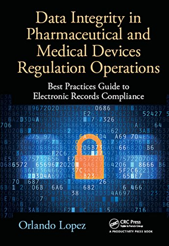 Data Integrity in Pharmaceutical and Medical Devices Regulation Operations: Best Practices Guide to Electronic Records Compliance (English Edition)