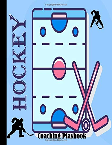 Hockey Coaching Playbook: Ice Hockey Log Book Field Version for Planning Your Game Strategies. Great Gift for Coaches and Players. 100 Full Page Ice Hockey Court Diagrams for Drawing Up Plays