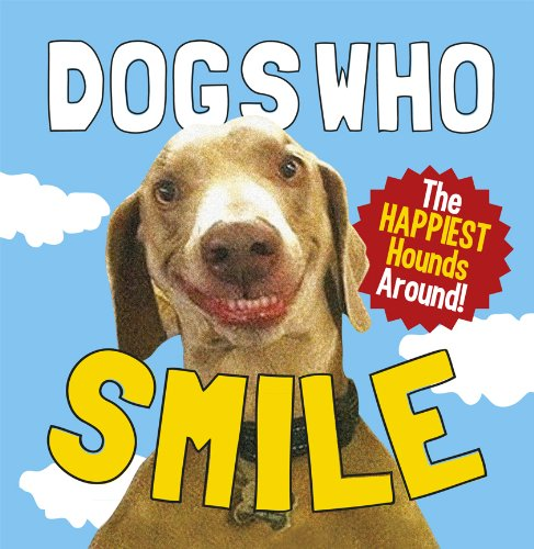 Dogs Who Smile: The Happiest Hounds Around (Gift Book) (English Edition)
