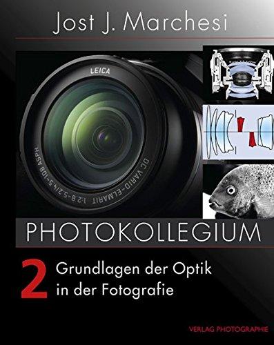 PHOTOKOLLEGIUM 2: Grundlagen der Optik in der Fotografie