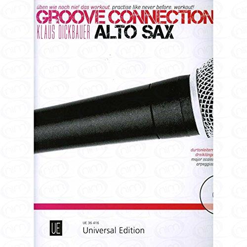 Groove connection - arrangiert für Altsaxophon - mit CD [Noten/Sheetmusic] Komponist : Dickbauer Klaus