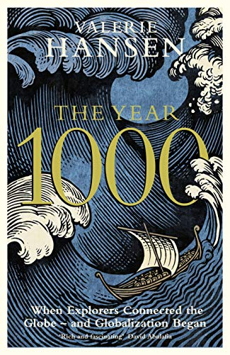 The Year 1000: When Explorers Connected the World – and Globalization Began