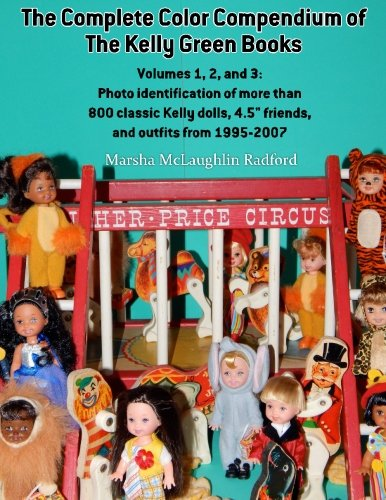 The Complete Color Compendium of the Kelly Green Books, Volumes 1, 2, and 3: Photo identification of more than 800 classic Kelly dolls, 4.5