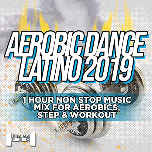 Aerobic Dance Latino 2019 - 1 Hour Non Stop Music Mix For Aerobics, Step & Workout